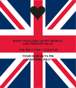 BABY YOU LIGHT UP MY WORLD LIKE NOBODY ELSE THE WAY THAT YOU FLIP YOUR HAIR GETS ME OVERWHELMED - Personalised Poster large