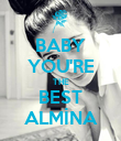 BABY YOU'RE THE BEST ALMİNA - Personalised Poster large