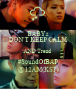 BABYz DON'T KEEP CALM AND Trend  #SoundOfBAP @ 12AM(KST) - Personalised Poster large