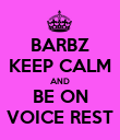BARBZ KEEP CALM AND BE ON VOICE REST - Personalised Poster large