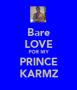 Bare LOVE FOR MY PRINCE KARMZ - Personalised Poster large