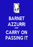 BARNET AZZURRI JUST CARRY ON PASSING IT - Personalised Poster large