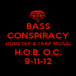 BASS CONSPIRACY DUBSTEP & TRAP MUSIC H.O.B. O.C. 9-11-12 - Personalised Poster large