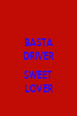 BASTA DRIVER  SWEET  LOVER - Personalised Poster large