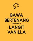 BAWA BERTENANG DAN BACA LANGIT VANILLA - Personalised Poster large