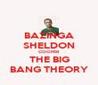 BAZINGA SHELDON COOPER THE BIG BANG THEORY - Personalised Poster large