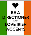 BE A DIRECTIONER AND  LOVE IRISH ACCENTS - Personalised Poster large