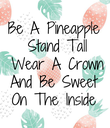 Be A Pineapple  Stand Tall  Wear A Crown And Be Sweet On The Inside - Personalised Poster large