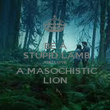 BE A  STUPID LAMB AND LOVE  A MASOCHISTIC LION - Personalised Poster large