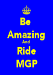 Be  Amazing And  Ride MGP - Personalised Poster large