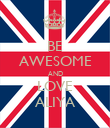 BE AWESOME AND LOVE ALIYA - Personalised Poster large
