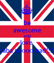 be awesome AND love  saba soooo bad!!!! - Personalised Poster large