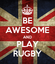 BE AWESOME AND PLAY RUGBY - Personalised Poster large