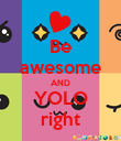 Be awesome AND YOLO right - Personalised Poster large