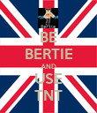BE BERTIE AND USE TNT - Personalised Poster large