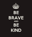 BE BRAVE AND BE KIND - Personalised Poster large