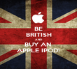 BE BRITISH AND BUY AN  APPLE IPOD! - Personalised Poster large