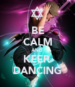 BE CALM AND  KEEP  DANCING - Personalised Poster large