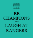 BE CHAMPIONS AND LAUGH AT RANGERS - Personalised Poster large