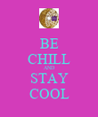 BE CHILL AND STAY COOL - Personalised Poster large