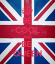 BE COOL AND BE  QUEEN - Personalised Poster large