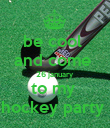 be cool  and come  26 january to my  hockey party  - Personalised Poster large