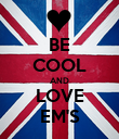 BE COOL AND LOVE EM'S - Personalised Poster large