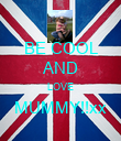 BE COOL AND LOVE MUMMY!!xx  - Personalised Poster large