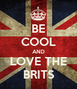 BE COOL AND LOVE THE BRITS - Personalised Poster large