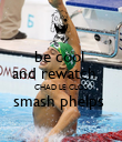 be cool  and rewatch    CHAD LE CLOS smash phelps   - Personalised Poster large