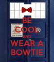 BE COOL AND WEAR A BOWTIE - Personalised Poster large