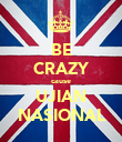 BE CRAZY cause UJIAN NASIONAL - Personalised Poster large