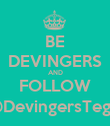 BE DEVINGERS AND FOLLOW @DevingersTegal - Personalised Poster large