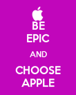 BE EPIC AND CHOOSE APPLE - Personalised Poster large