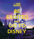 BE EXCITED AND GO TO DISNEY - Personalised Poster large