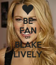 BE FAN OF BLAKE LIVELY - Personalised Poster large