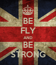 BE FLY AND BE STRONG - Personalised Poster large