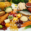 BE GOOD AND EAT FOOD - Personalised Poster large
