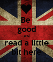 Be  good and read a little bit here - Personalised Poster large
