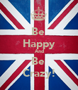Be  Happy And Be  Crazy! - Personalised Poster small