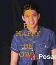 BE HAPPY AND BE OWY - Personalised Poster large