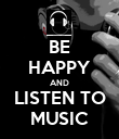 BE HAPPY AND LISTEN TO MUSIC - Personalised Poster large