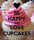 BE HAPPY AND LOVE CUPCAKES - Personalised Poster large