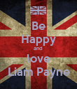 Be Happy and  love Liam Payne - Personalised Poster large