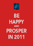 BE HAPPY AND PROSPER IN 2011 - Personalised Poster large