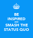 BE INSPIRED AND SMASH THE STATUS QUO - Personalised Poster large
