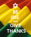 BE IRIE  AND GIVE  THANKS - Personalised Poster large