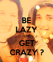 BE LAZY OR GET CRAZY ? - Personalised Poster large