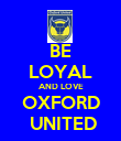 BE LOYAL AND LOVE OXFORD  UNITED - Personalised Poster large