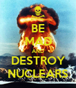 BE MAD AND DESTROY NUCLEARS - Personalised Poster large